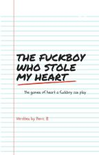 The Fuckboy  whole stole my heart by PerriBriggs