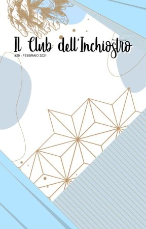 Il Giornalino del Club dell'Inchiostro - Gennaio/Febbraio by ClubInchiostro
