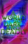 A World so Dark and Deadly (RE POSTING) cover