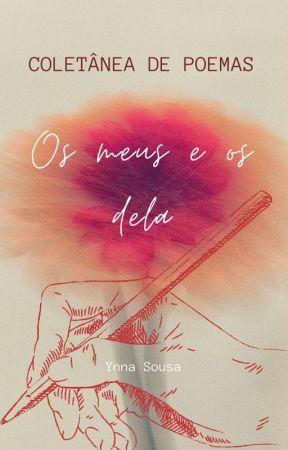 Os meus e os dela - Coletânea de Poemas by Ynnasousa