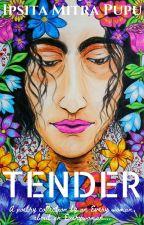 Tender by IpsitaMitraPupu