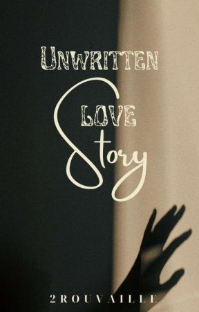 Unwritten Love Story by 2rouvaille