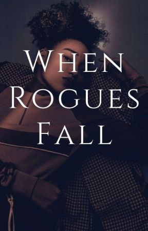 When Rogues Fall | ✓ by CuteLimes