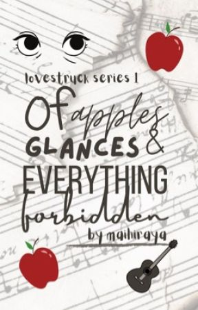 Of Apples, Glances And Everything Forbidden by maihiraya