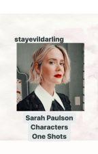 Sarah Paulson Characters: One shots by stayevildarling