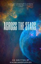 Across The Stars by HikingandPuppies