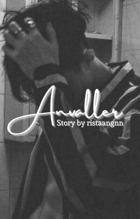 Anvaller [ sudah terbit] [COMPLATED] by ristaangnn