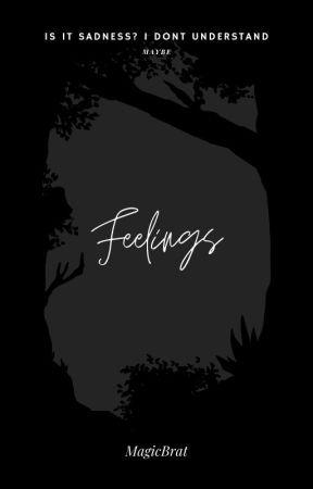 Feelings by MagicBrat