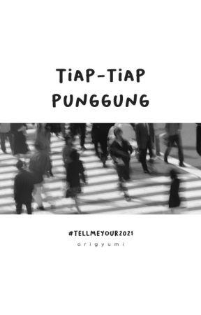 Tiap-Tiap Punggung | #tellmeyour2021 by origyumi