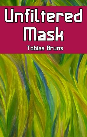 Unfiltered Mask by Tobias_Bruns