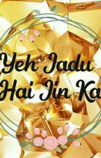 Yeh jadu hai jin ka  by _roshans_fanfiction_