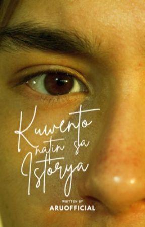 Kuwento Natin Sa Istorya (BxB) - On Hold by aruofficial