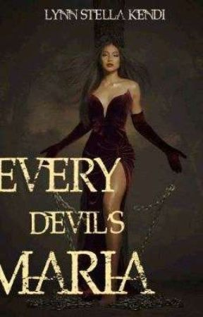 Every Devil's Maria(COMING SOON). by StellaWrites207