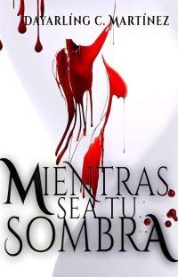 MIENTRAS SEA TU SOMBRA cover