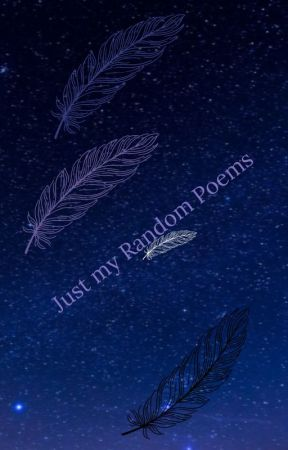 Just my Random Poems by Just1a1p3rs0n
