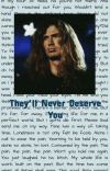 They'll Never Deserve You (A Dave Mustaine x OC Fanfic) cover
