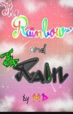 The Rainbow And The Rain by ______MD______