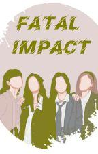 Fatal Impact //JenLisa by lexusarcadia