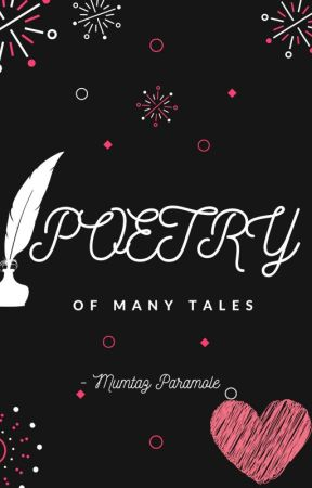 Poetry Of Many Tales by MumtazThePoet