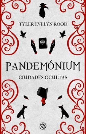 Pandemónium: Ciudades ocultas by TylerEvelynRood
