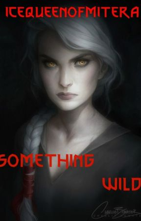 Something Wild by IceQueenofMitera