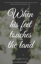 When his feet touches the land (On-going) by akosienjel