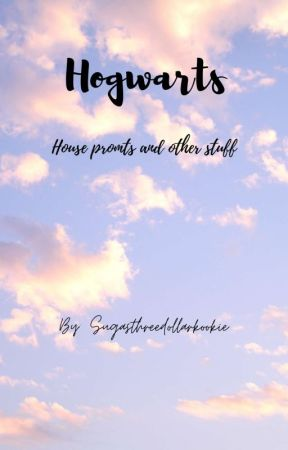 Hogwarts Prompts And Other Stuff by sugas3dollarkookie