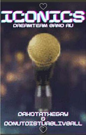 ☆Iconics☆ - DreamTeam (Band AU) by Dak0taTheGay