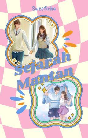 Sejarah Mantan by Sweeticha