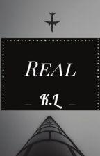 Real by wifeyykacey