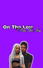 On The Low by kentrellpluskids_