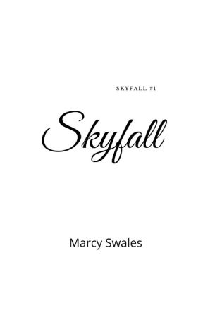 Skyfall (Book 1) by marcyswales17