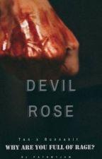 Devil Rose;  by paynmyjaw