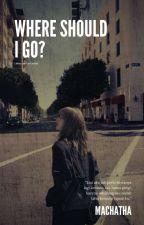 Where Should I Go?  oleh Machatha