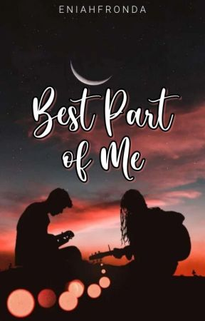 Best Part of Me by EniahFronda