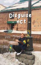 Disguise | nct by soobinscoffee