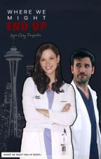 Where We Might End Up - a Grey's Anatomy AU by TheScarfacedGodson