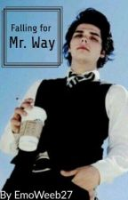 Falling for Mr Way (Teacher Gerard way x student reader) by EmoWeeb27