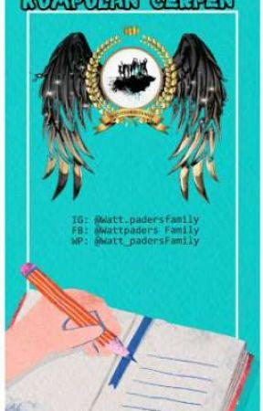 CERPEN by watt_padersfamily