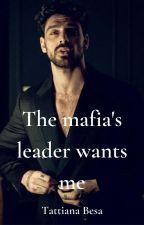 The Mafia's Leader wants me by Tatiana_besa