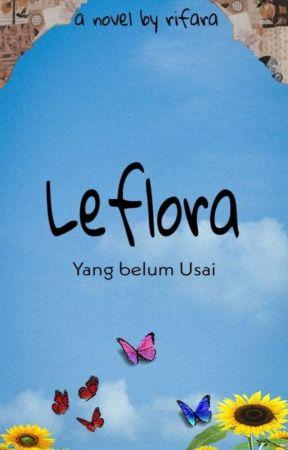 LEFLORA (END) ✔️ by Rifaraz