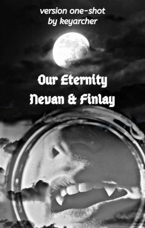 Our Eternity - Nevan & Finlay [One-Shot] by keyarcher