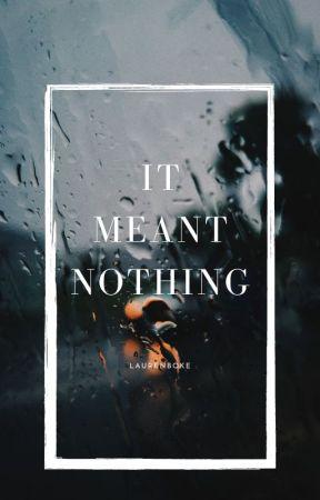 It Meant Nothing by laurenboke
