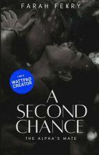 A Second Chance (The Alpha's Mate) by fanoshkaflippo