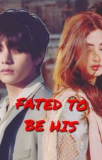 FATED TO BE HIS by miku_1214