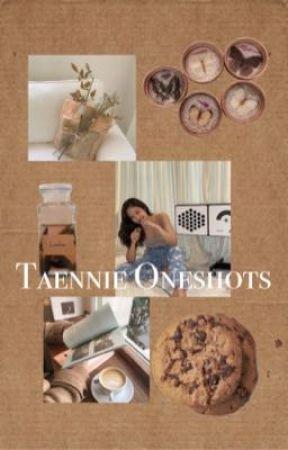 Taennie Oneshots  by xMooMochix