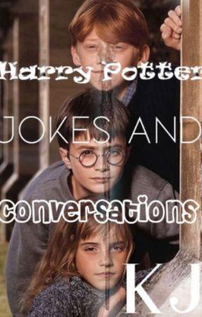 Harry Potter Jokes and Conversations! by KJPotterhead