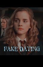 Fake Dating|H.Granger by EmmaWatsonIsMyWife