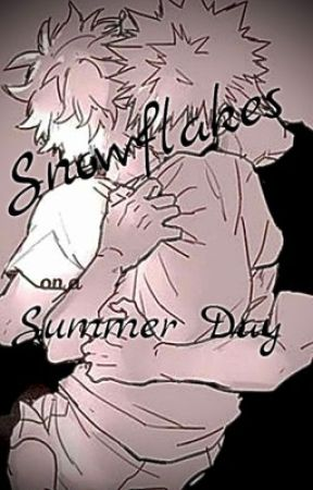 Snowflakes on a Summer Day [BakuDeku] by Rhykianna