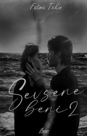 SEVSENE BENİ 2 | Texting by fatmatkn_